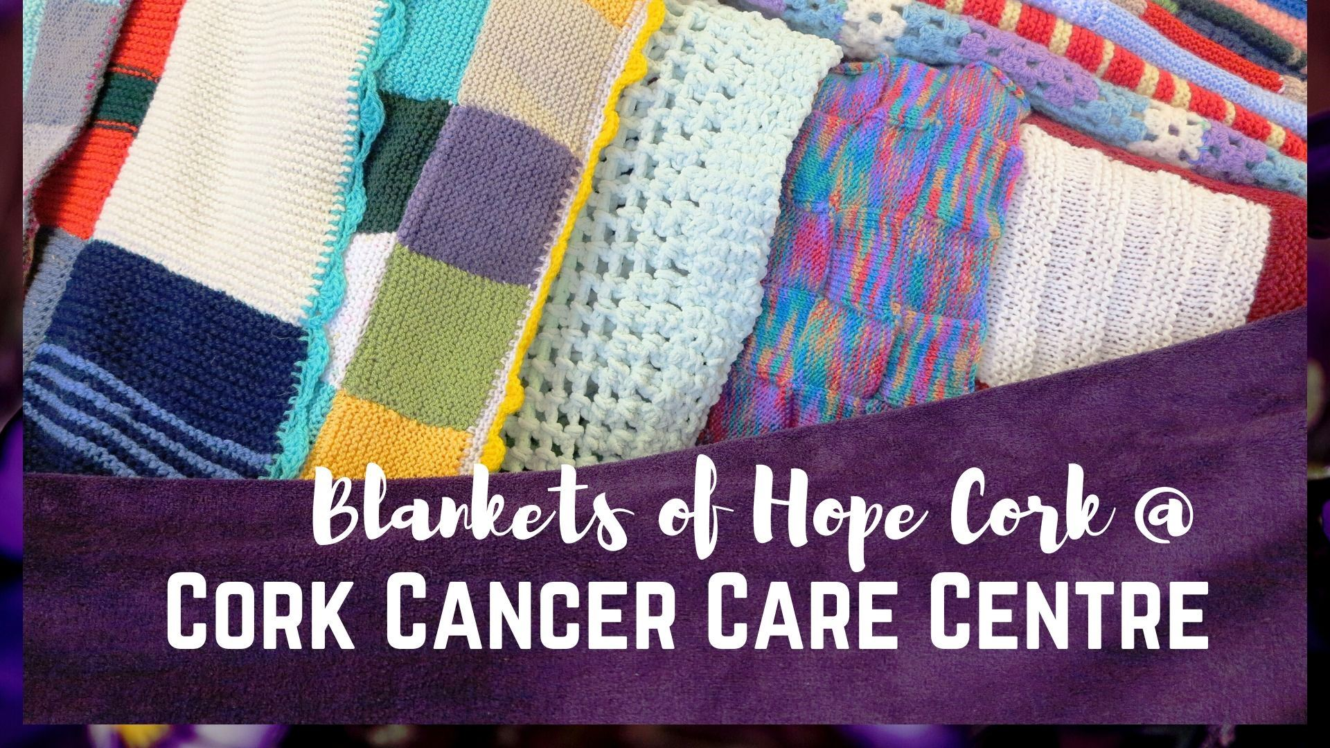 The Blankets Of Hope Cork at Cork Cancer Care Centre